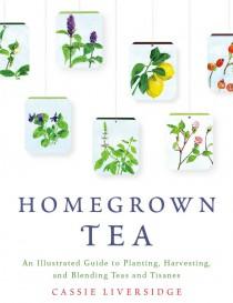 homegrown-tea-harvesting-and-blending-teas-and-tisanes-cassie-liversidge