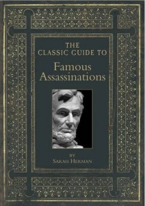 the-classic-guide-to-famous-assassinations-sarah-herman