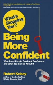whats-stopping-you-being-more-confident-robert-kelsey